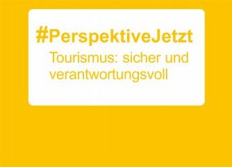Gemeinsame Initiative im Tourismus: #PerspektiveJetzt – sicher und verantwortungsvoll
